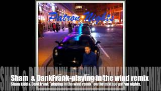 French Montana Playing in the wind (remix) - Sham & Dank Frank