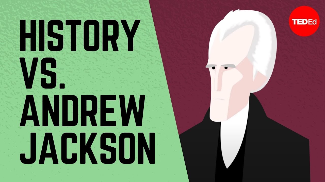 hight resolution of History vs. Andrew Jackson - James Fester   TED-Ed