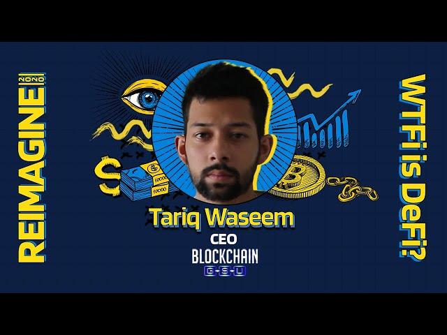 REIMAGINE 2020 v3.0 - Tariq Waseem - Blockchain GSU - University Segment