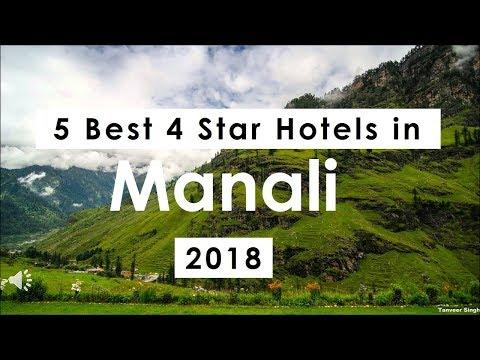 Top 5 Best 4 Star Hotels in Manali (2018)