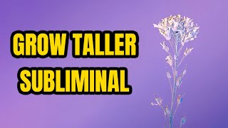 GROW TALLER Powerful Subliminal! Growth Spurt to Manifest Desired Height! 432hz