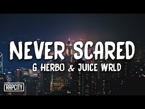 G Herbo - Never Scared ft. Juice WRLD (Lyrics)