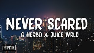 Mix - G Herbo - Never Scared ft. Juice WRLD (Lyrics)