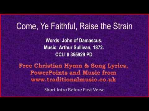 Come Ye Faithful Raise The Strain - Hymn Lyrics & Music