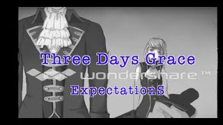 Nightcore-Expectations (Three Days Grace)