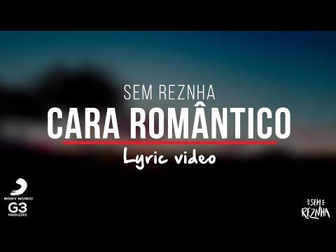 Sem Reznha - Cara Romântico LYRIC  -  Proposta Ousada