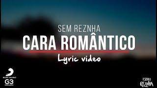 Baixar Sem Reznha - Cara Romântico (LYRIC VIDEO) - CD Proposta Ousada