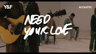 Need Your Love (Acoustic) - Hillsong Young & Free