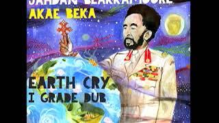 Earth Cry I Grade Dub - Jahdan Blakkamoore feat. Akae Beka