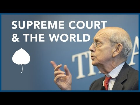 "Justice Stephen Breyer discusses ""The Court and the World"""