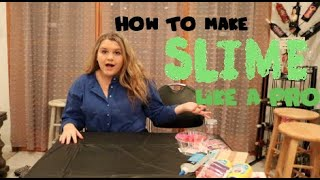 HOW TO MAKE SLIME LIKE A PRO