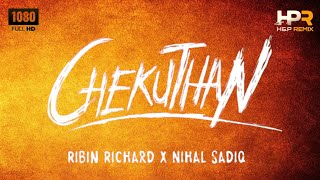 Chekuthan | Kaalame Poyidam | Ribin Richard X Nihal Sadiq || H&P REMIX ||
