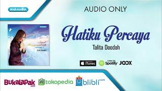 Hatiku Percaya - Talita Doodoh (Audio)