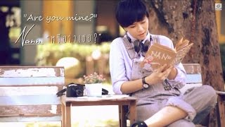 [Eng sub] [OPV] Nan นัน: Are you Mine? หรือว่าเธอ