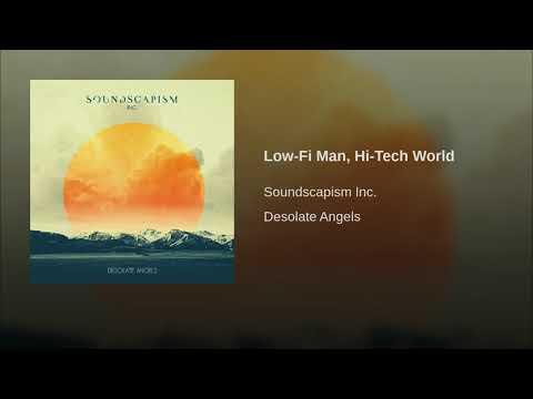 Low-Fi Man, Hi-Tech World