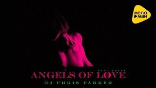 DJ Chris Parker Angels Of Love Tour Video