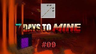 7 Days to Mine #09 - РЕЦЕПТЫ ЖЕЛЕЗНЫХ ИНСТРУМЕНТОВ И ПРОГУЛКА ПО НЕЗЕРУ - 7 Days to Die в майнкрафт