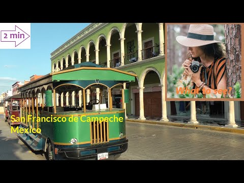 WHAT TO SEE in San Francisco de Campeche, Mexico (2 min in North America Collection)
