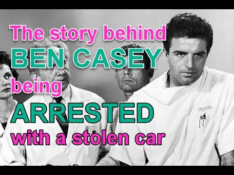The Story Behind BEN CASEY (Vince Edwards) Being Picked Up For Car Theft!