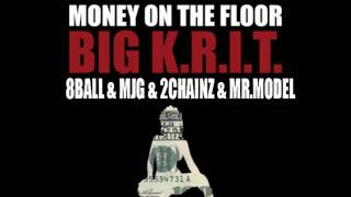 BIG KRIT - Money On The Floor Ft. 8Ball & MJG, Mr.Model & 2Chainz