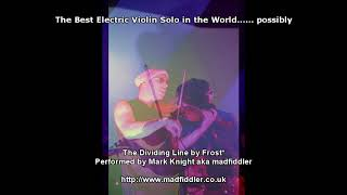 Best Electric Violin Solo in the World - madfiddler performing Frost*