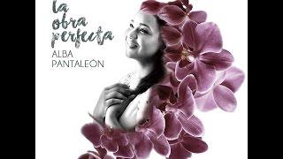 Alba Pantaleón - La Obra Perfecta