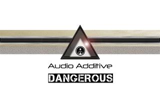 Audio Additive - Dangerous [FREE MP3] [Skank Dub Breaks]
