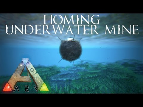 Ark Survival Evolved - Homing Underwater Mine Testing and Exploding!
