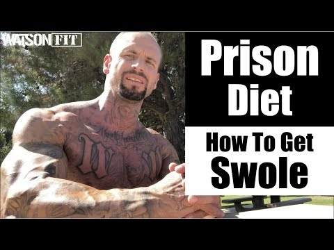 Prison Diet- How To Get Swole