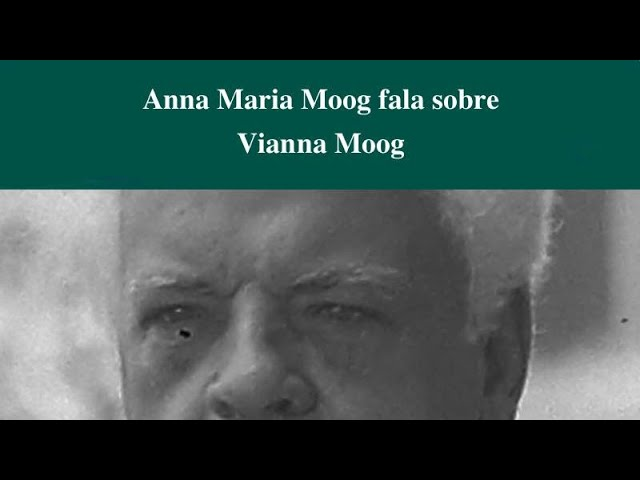 Anna Maria Moog lembra Vianna Moog