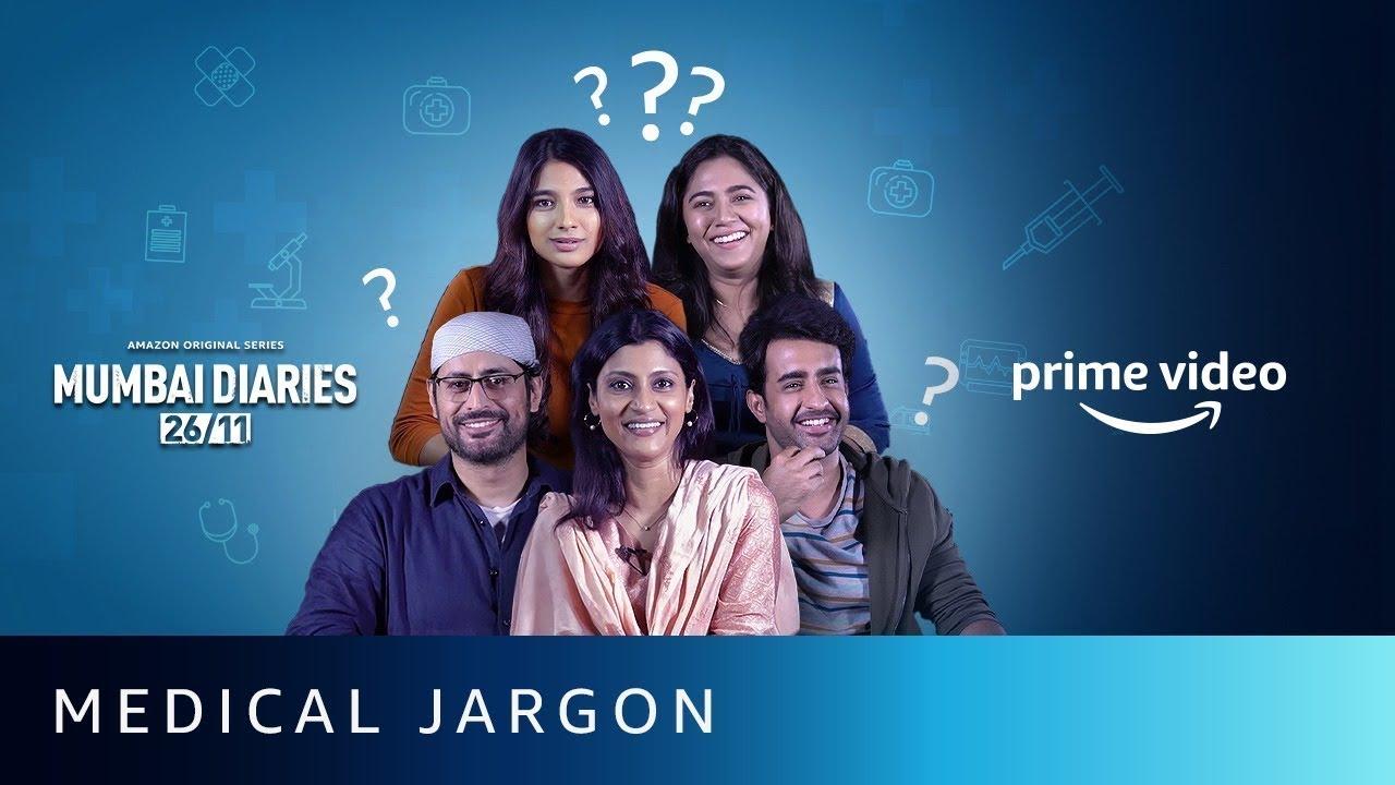 Medical Jargon ft. Cast of Mumbai Diaries 26/11  Mohit, Konkona, Satyajeet , Mrunmayee, Natasha