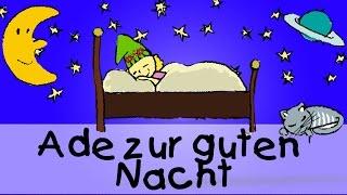 Ade zur guten Nacht - Die besten Schlaflieder || Kinderlieder