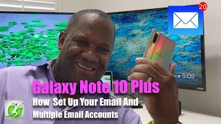 Galaxy Note 10 : How To Setup Your Email and Multiple Email Accounts!