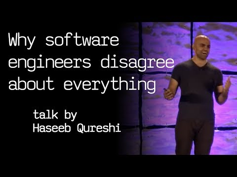 Why software engineers disagree about everything - talk by Haseeb Qureshi