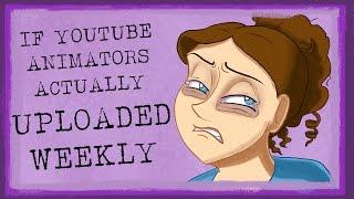 If Youtube Animators Actually Uploaded Weekly thumbnail