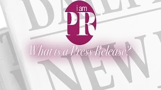 I AM PR Academy: What Is A Press Release?