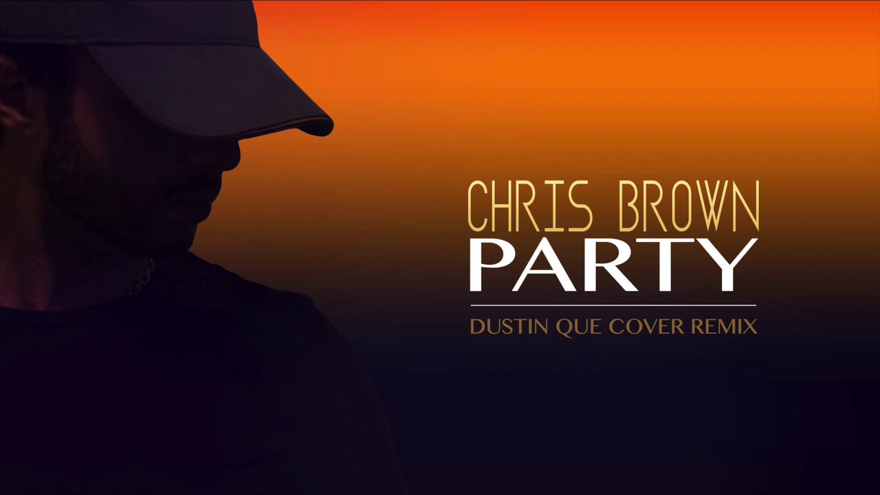 Chris Brown Party Ft Usher Gucci Mane Cover Remix Youtube