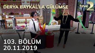 Derya Baykal'la Gülümse 103. Bölüm - 20 Kasım 2019 FULL BÖLÜM İZLE!
