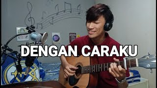 Download Lagu Arsy Widianto ft. Brisia Jodie - Dengan Caraku (Fingerstyle Guitar Cover) Mp3