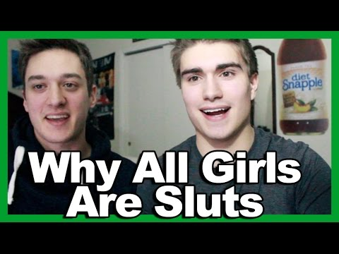 why girls are sluts