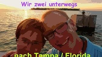 Wir zwei zusammen: Anreise Hamburg - Tampa / Florida (19 Tage Florida & Karibik Teil 1)