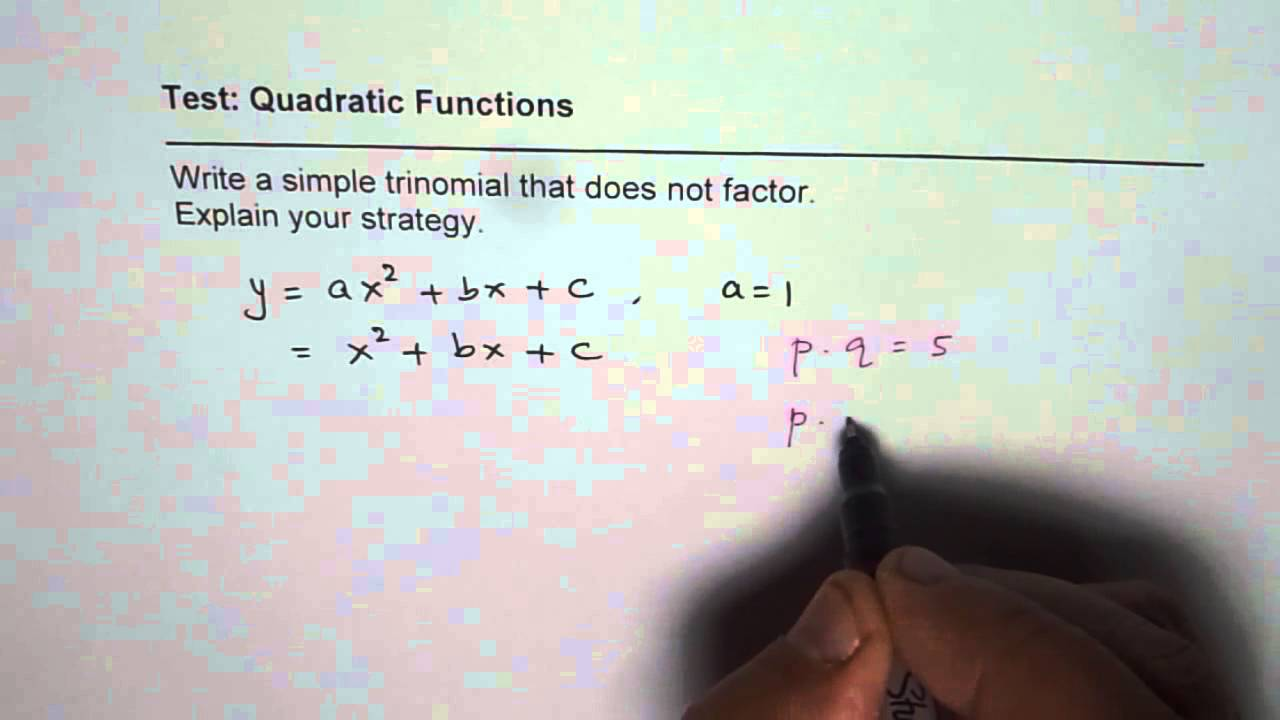 How To Write Simple Trinomial That Does Not Factor Over Integers