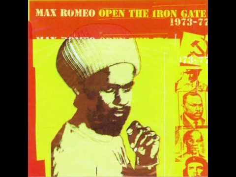 Max Romeo - Open The Iron Gate (Part 1 & 2)