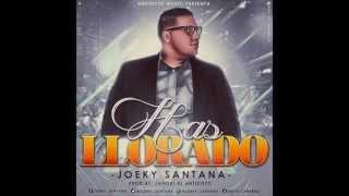 Joeky Santana - Has Llorado