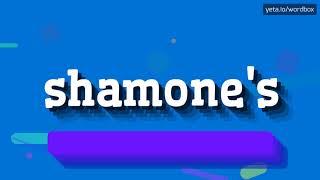 HOW PRONOUNCE SHAMONE'S! (BEST QUALITY VOICES)