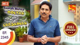 Taarak Mehta Ka Ooltah Chashmah - तारक मेहता - Ep 2345 - Full Episode - 24th November, 2017