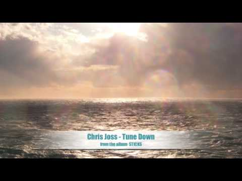 Chris Joss - Tune Down..
