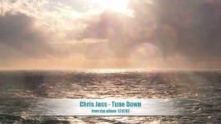 Chris Joss - Tune Down..