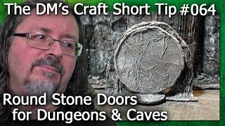 ROUND  STONE DOORS for Dungeons & Caves (DM's Craft, Short Tip #64)(DM Scotty shows you a super easy way to make round stone doors for your miniature dungeons and caves. Join DM Scotty's Facebook group for DM's Craft ..., 2014-12-09T08:10:09.000Z)