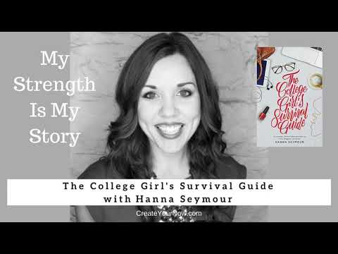 1195 My Strength Is My Story with Hanna Seymour, The College Girl's Survival Guide